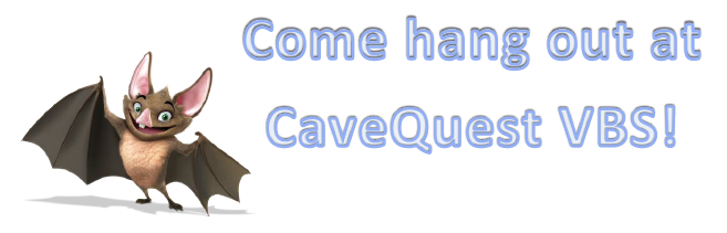 Come Hang Out At CaveQuest VBS